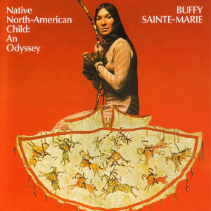 Native American Child:  An Odyssey 2006 Buffy Sainte-Marie