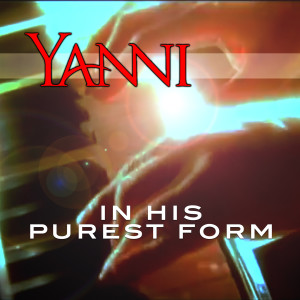 Album In His Purest Form from Yanni