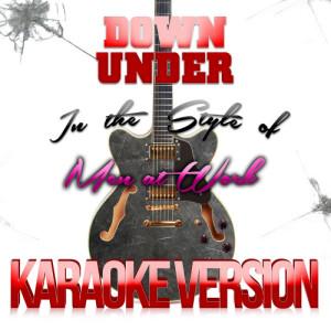 Karaoke - Ameritz的專輯Down Under (In the Style of Men at Work) [Karaoke Version] - Single