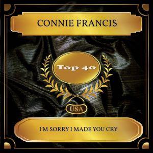 收聽Connie Francis的I'm Sorry I Made You Cry歌詞歌曲
