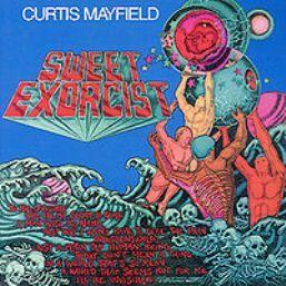 Curtis Mayfield的專輯Sweet Exorcist