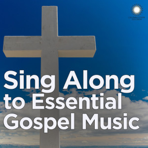 Ultimate Tribute Stars的專輯Sing Along to Essential Gospel Music