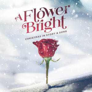 Album A Flower Bright - EP from Lifeway Worship