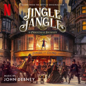 Album Jingle Jangle: A Christmas Journey (Score from the Netflix Original Film) from John Debney