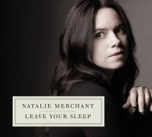 Album Leave Your Sleep from Natalie Merchant