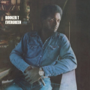 Album Evergreen (Expanded Edition) from Booker T.
