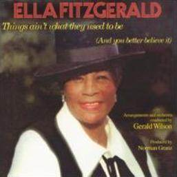 Ella Fitzgerald的專輯Things Ain't What They Used To Be
