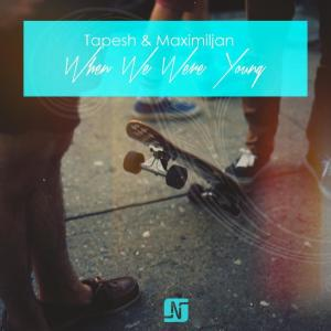 Album When We Were Young from Tapesh & Maximiljan