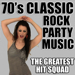 The Greatest Hit Squad的專輯70's Classic Rock Party Music
