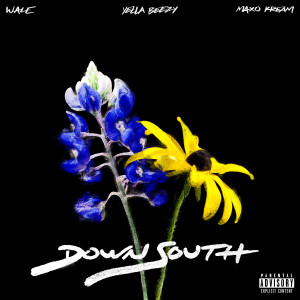 Wale的專輯Down South (feat. Yella Beezy & Maxo Kream) (Explicit)