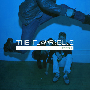 Album Pisces from The Flavr Blue