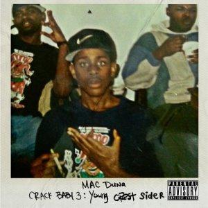 Mac Duna的專輯Crack Baby 3: Young Crest Sider (Explicit)