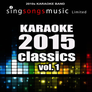 2010s Karaoke Band的專輯Karaoke 2015 Classics, Vol. 1