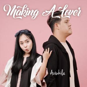 Making a Lover dari AVIWKILA