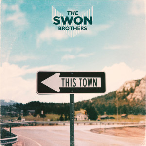 Album This Town from The Swon Brothers