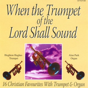 Album When The Trumpet Of The Lord Shall Sound from Hoghton Hughes