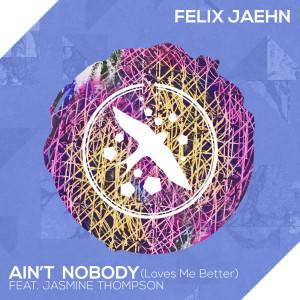 Ain't Nobody (Loves Me Better) 2015 Felix Jaehn