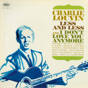 Less And Less And I Don't Love You Anymore 1965 Charlie Louvin