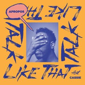 Cassie的專輯Talk Like That (Cassie Version) [feat. Cassie]