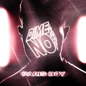 Album Dime Que No from Paris Boy