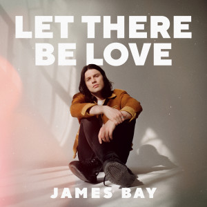 James Bay的專輯Let There Be Love