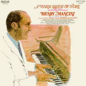 Henry Mancini & His Orchestra And Chorus的專輯A Warm Shade of Ivory