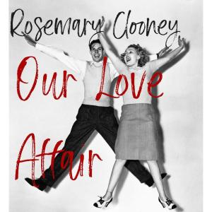 Album Our Love Affair from Rosemary Clooney