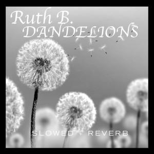 Album Dandelions (slowed + reverb) from Ruth B