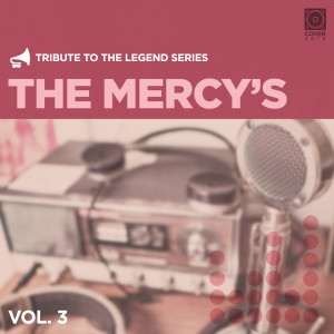 Tribute to the Legend Series, Vol. 3 dari The Mercy's