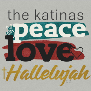 Album Peace Love Hallelujah - EP from The Katinas