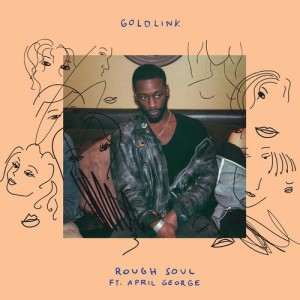 Listen to Rough Soul song with lyrics from GoldLink