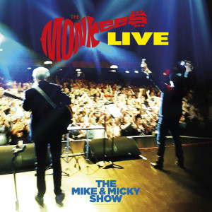 The Monkees的專輯The Monkees Live - The Mike & Micky Show