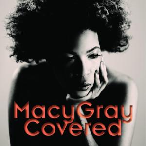 Album Covered (Bonus Track Version) (Explicit) from Macy Gray