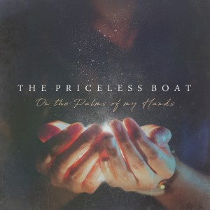The Priceless Boat的專輯On the Palms of My Hands