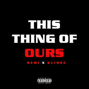 Album This Thing Of Ours (Explicit) from Remi