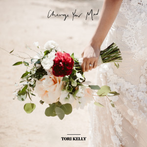 Change Your Mind 2019 Tori Kelly