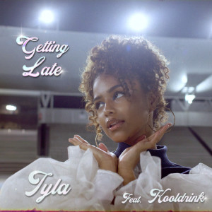 Album Getting Late from Tyla