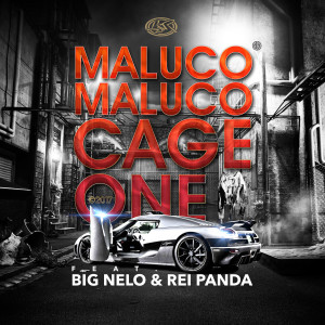 Album Maluco Maluco (feat. Big Nelo & Rei Panda) from Cage One