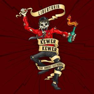 Kewer-Kewer dari Libertaria