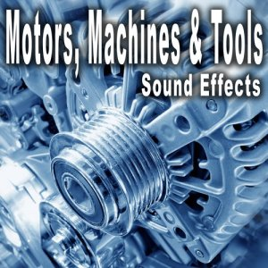 Sound Ideas的專輯Motors Machines and Tools Sound Effects