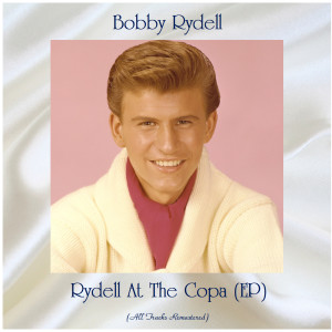 Album Rydell At The Copa (EP) (All Tracks Remastered) from Bobby Rydell
