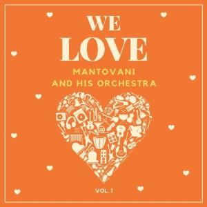 Album We Love Mantovani and His Orchestra, Vol. 1 from Mantovani and His Orchestra