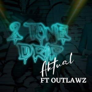 Album 2 Tone Drip from Outlawz