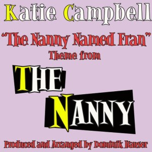 """Katie Campbell的專輯""""The Nanny Named Fran"""" (Theme from the Television Series, """"The Nanny"""")"""