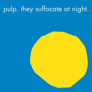 Pulp的專輯They Suffocate at Night