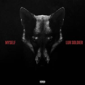 Album Myself (Explicit) from Luh Soldier