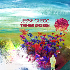 Album Things Unseen from Jesse Clegg