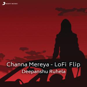 Channa Mereya (Lofi Flip) dari Arijit Singh