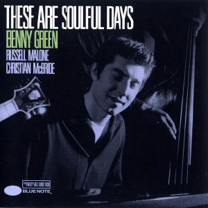 These Are Soulful Days 1999 Benny Green