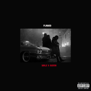 Listen to Flawed (feat. Gunna) song with lyrics from Wale